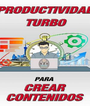 Productividad turbo para crear contenidos