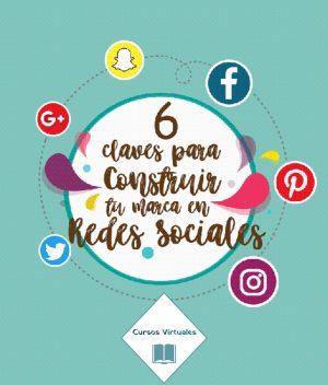 6 Claves para construir tu marca en Redes Sociales
