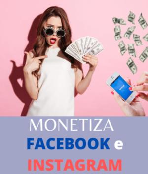 Monetiza Facebook e Instagram